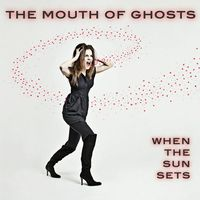 The Mouth Of Ghosts